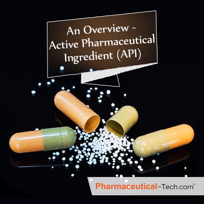 An Overview - Active Pharmaceutical Ingredient (API)