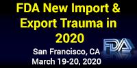 Preparing for FDA\'s New Import/Export Trauma in 2020
